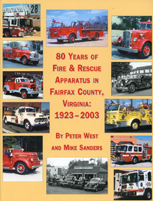 80 Years of Fire & Rescue Apparatus in Fairfax County, VA: 1923-2003, Peter West and Mike Sanders, 2004   (арт.  B#0411)