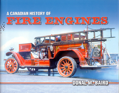 A CANADIAN HISTORY OF FIRE ENGINES, Donal M. Baird, 2001  (арт.  BA0523)