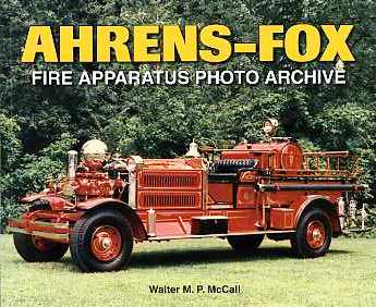 Ahrens-Fox Fire Apparatus Photo Archive, Walter McCall, 2008  (арт.  BA3550)