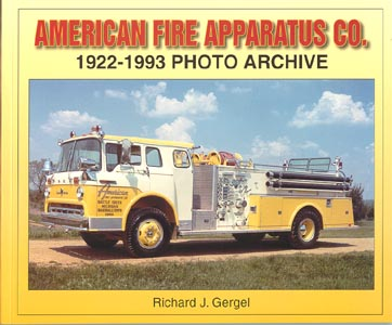 American Fire Apparatus Co. 1922-1993 Photo Archive, Richard J. Gergel, 2004   (арт.  BA6800)
