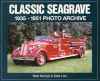 CLASSIC SEAGRAVE 1935-1951 PHOTO ARCHIVE, Walt McCall & Matt Lee, 2000.  (арт.  BC2780)