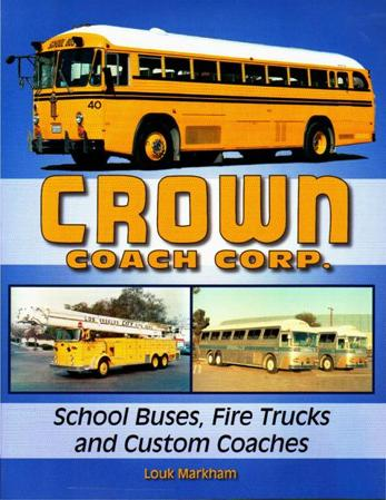 Crown Coach Corp: School Buses, Fire Trucks and Custom Coaches, Louk Markham, Iconografix, 2011  (арт.  BC90098)