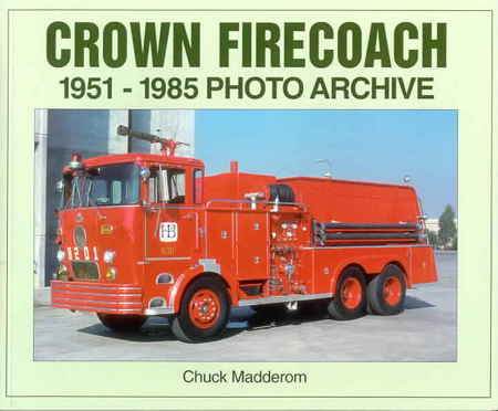 CROWN FIRECOACH 1951-1985 Photo Archive, Chuck Madderom, 2001  (арт.  BC9010)