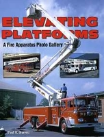 Elevating Platforms: A Fire Apparatus Photo Gallery, Paul Barrett, 2006  (арт.  BE2220)