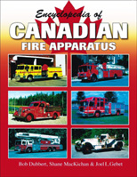 ENCYCLOPEDIA OF CANADIAN FIRE APPARATUS, Bob Dubbert, Shane MacKichan, Joel Gebet, 2004  (арт.  BE3053 )
