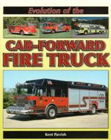 Evolution of Cab-Forward Fire Trucks, Kent Parrish, Iconografix, 2010  (арт.  BE8380 )