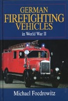 German Fire Fighting Vehicles in World War II, Michael Foedrowitz, 1997  (арт.  BG1073)