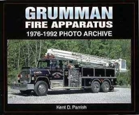 Grumman Fire Apparatus 1976 - 1992 Photo Archive, Kent Parrish, 2006  (арт.  BG7017)