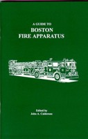 GUIDE TO BOSTON FIRE APPARATUS, Jack Calderone, 1994  (арт.  BG8000)
