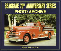 SEAGRAVE 70th ANNIVERSARY PHOTO ARCHIVE, Walter M.P. McCall, 1999  (арт.  BS6399)